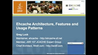 Ehcache - Architecture, Features and Usage Patterns