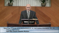 Biblical Vision and Stewardship in the Local Church, Part 3