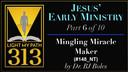 148: Mingling Miracle Maker - BJ Boles