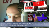 Talkin' Boxing With Billy C November 27, 2011 5:40 AM