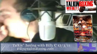 Talkin&#039; Boxing With Billy C December 4, 2011 6:32 AM