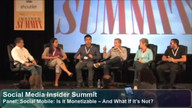 Panel: Social Mobile: Is It Monetizable – And What If It's Not?