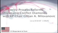 Kimberley Process Reforms: Discussing Conflict Diamonds with KP Chair Gillian A. Milovanovic