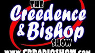 THE CREEDENCE AND BISHOP SHOW