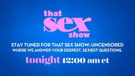 That Sex Show: Uncensored - Episode 17