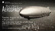 The Underwater Crash Site of USS Macon Live from the E/V Nautilus - What's New in Aerospace