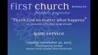 Nov 22. 2015 • 9 am • Thank God no matter what happens • Part 1 • Rachel Bauman • First Church Berke