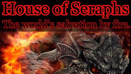 House of Seraphs, Salvation by Fire.