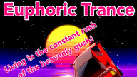 Euphoric Trance!